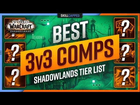 Best 3v3 Comps In Shadowlands 9 0 Early Season 1 Tier List Youtube