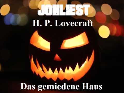 H. P. Lovecraft - Das gemiedene Haus [Hörbuch komplett]