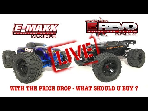 LIVE ! SINCE THE TRAXXAS PRICE DROP - WHAT RC SHOULD YOU BUY - E-REVO OR E-MAXX ?
