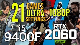 i5 9400F + RTX 2060 SUPER in 21 games ultra settings 1080p benchmarks!