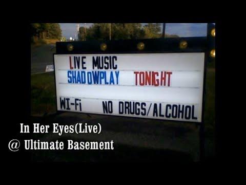 Shadowplay performing In Her Eyes (Live)2009