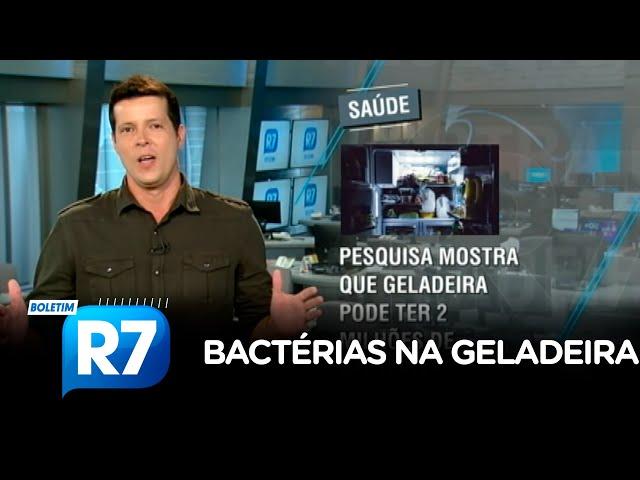 Boletim R7: pesquisa mostra que geladeira pode ter 2 milhões de bactérias