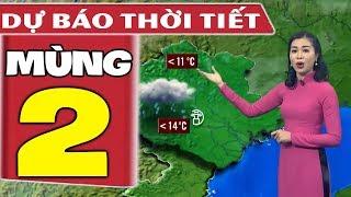 Dự báo thời tiết hôm nay mới nhất ngày 26/1 | Thời Tiết Mùng 2 Tết | Dự báo thời tiết 3 ngày tới