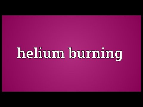 Helium burning Meaning