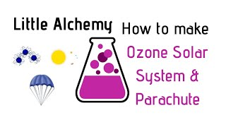 Little Alchemy-How To Mąke Ozone, Solar System & Parachute Cheats & Hints