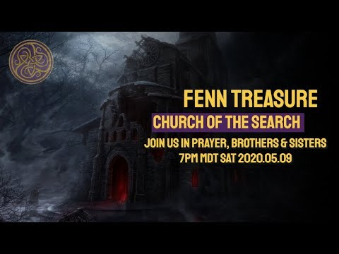 Fenn Treasure Church of the Search with Toby Younis 2020 05 09