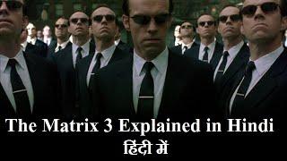 The Matrix Revolutions Movie Explained in Hindi   Matrix 3 हिंदी में   Hollywood in Hindi Explained Thumb