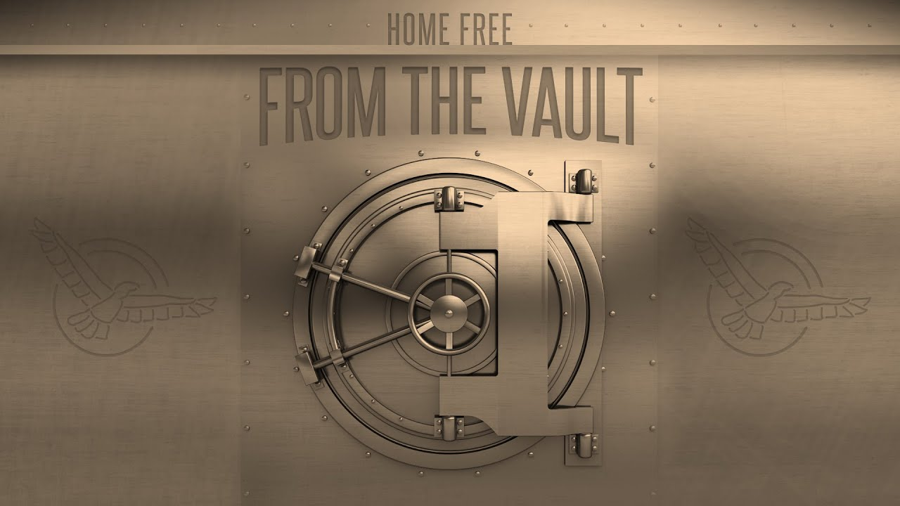 "Home Free - From The Vault - Episode 1 (""Try Everything"")"