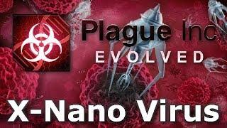 Plague Inc: Custom Scenarios - X-Nano Virus