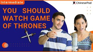 """You Should Watch Game of Thrones"" 