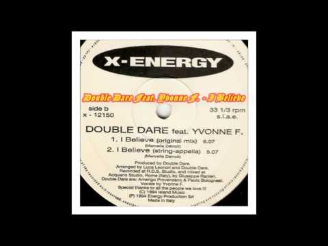 Double Dare Feat. Yvonne F. – I Believe (Original Mix)