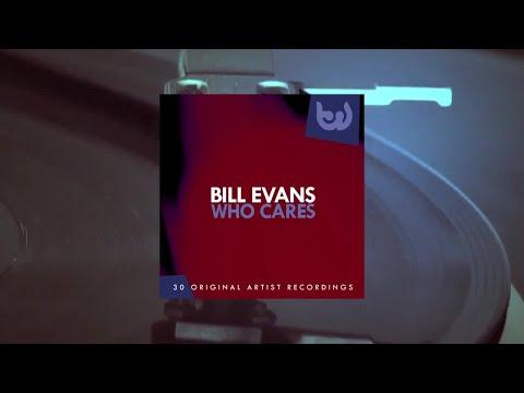 Bill Evans Trio - Who Cares (Full Album)