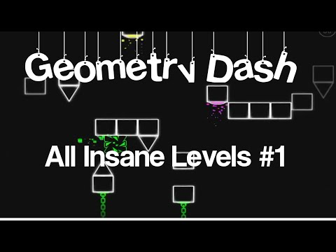 Geometry Dash All Insane Levels Part 1 - Can't Let Go