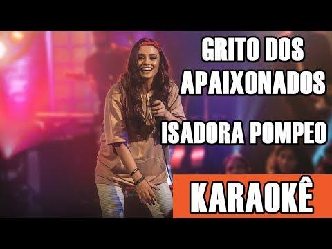 GRITO DOS APAIXONADOS - (KARAOKÊ VERSION ) - ISADORA POMPEO [Ao Vivo]
