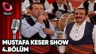 Mustafa Keser Show