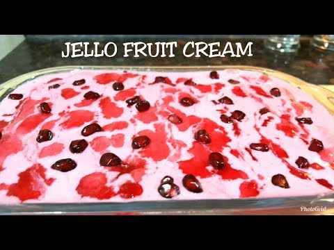 JELLO FRUIT CREAM - FRUIT CREAM DESSERT With The Flavours Of Your Favourite JELLY