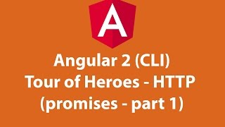 angular 2 cli tour of heroes http promises part 1