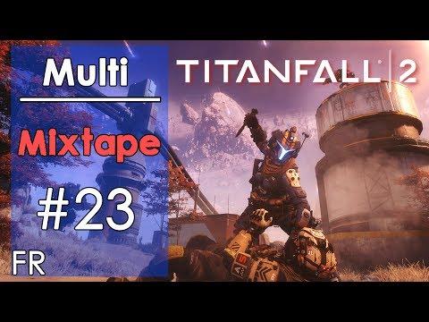 [FR]Titanfall 2 - Mixtape #23