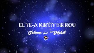Iuliano feat. Diferit - El te-a mintit din nou (Lyrics Video)