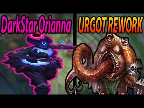 New Urgot Rework And New Dark Star Orianna Skin