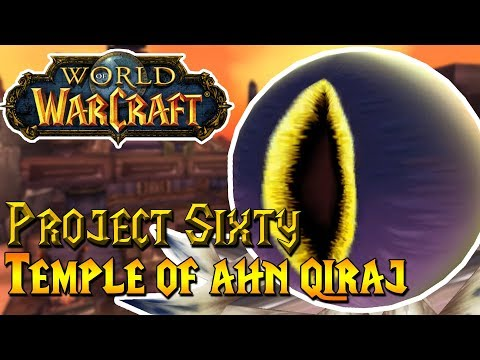 Project Sixty - Temple of Ahn'Qiraj (AQ40) | World of Warcraft