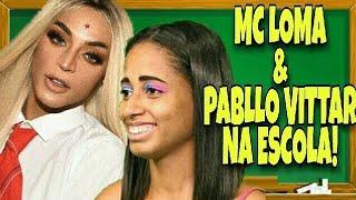 Baixar MC LOMA E PABLLO VITTAR NA ESCOLA!