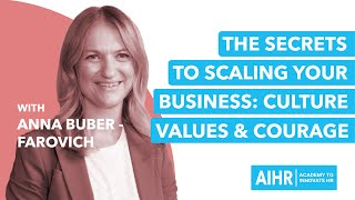 All About HR - Ep #3 - The Secrets to Scaling Your Business: Culture, Values \u0026 Courage