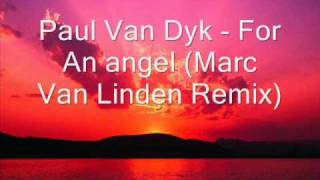 Paul Van Dyk - For an Angel (Marc Van Linden Remix)
