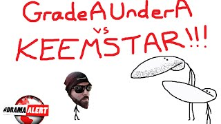 GradeAUnderA vs Keemstar (Part 1) KEEMSTAR THE PEDO?