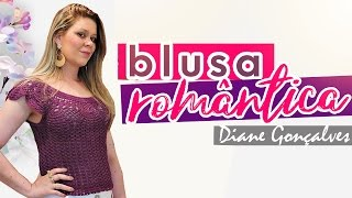 BLUSA ROMÂNTICA/ DIANE GONÇALVES