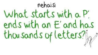 what starts with a p ends with an e and has thousands of letters?
