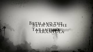Beth and the Tarantula Movie Trailer