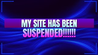 [6.52 MB] My Site Has Been Suspended! (Help Me Get It Back)