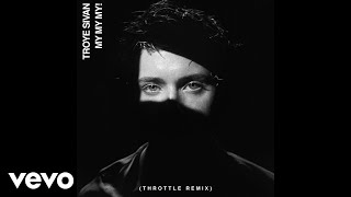 Troye Sivan My My My Throttle Remix Audio