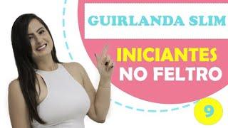 AULA DE FELTRO PARA INICIANTES 🎨  | Guirlanda de feltro  modelo slim - AULA 9