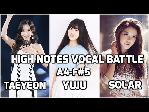 Taeyeon vs Yuju vs Solar : High Notes Vocal Battle A4 - F#5  ( 태연 vs 유주 vs 솔라 : 고음배틀 )