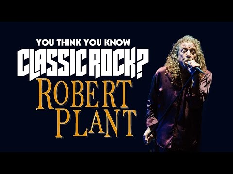 Robert Plant - You Think You Know Classic Rock?