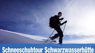 Schneeschuhtour rund um die Schwarzwasserhütte