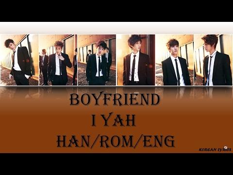 Boyfriend - I Yah (Han/Rom/Eng) Lyrics