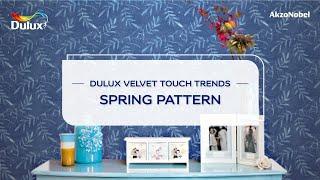 Spring Pattern - Dulux Velvet Touch Trends