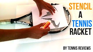 How to Stencil Your Tennis Racket