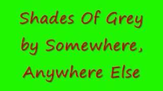 Shades Of Grey Somewhere, Anywhere Else