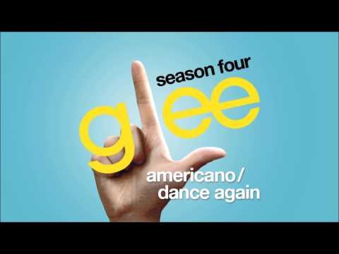 Americano / Dance Again   Glee [HD FULL STUDIO]