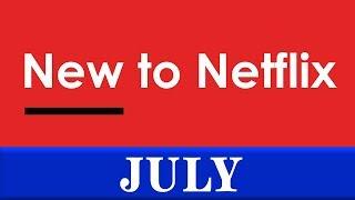 New to Netflix: July 2019