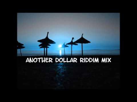 Another Dollar Riddim Mix 2013