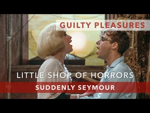 Suddenly Seymour - Little Shop of Horrors (1986)