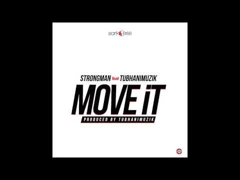 Strongman - Move It ft. TubhaniMuzik (Audio Slide)