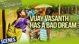 Vijay Vasanth Has A Bad Dream - Theriyama Unna Kadhalichitten | Scenes | Lyca Productions