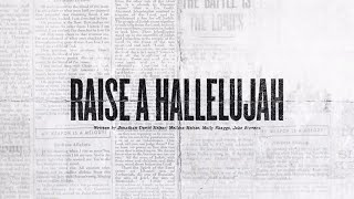 Raise A Hallelujah (Official Lyric Video) - Bethel Music, Jonathan & Melissa Helser | VICTORY