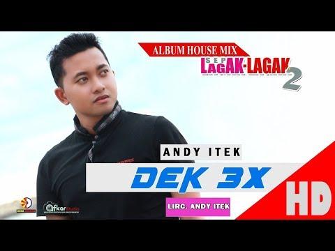 ANDY ITEK - DEK TEGA KALI ( DEK 3X ) - Album House Mix Sep Lagak-Lagak 2 HD Video Quality 2017
